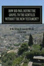 How Did Paul Define the Gospel to the Gentiles with-Out the New Testament? :...