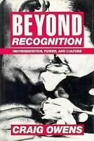Beyond Recognition: Representation, Power, And Culture por Owens, Craig