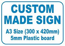 Custom made Plastic Sign - A3 300mm x 420mm  - Blue Text