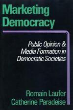 Marketing Democracy: Public Opinion and Media Formation in Democratic Societies,