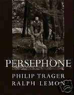 Signed 1st Edition Persephone by Philip Trager