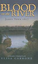 Blood on the River : James Town 1607 by Elisa Carbone (2009, Hardcover)