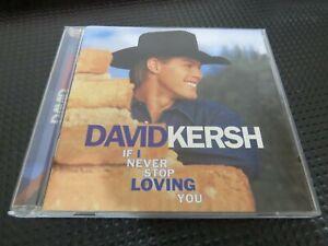 DAVID KERSH - IF I NEVER STOP LOVING YOU.    1998  11 TRACK CD ALBUM