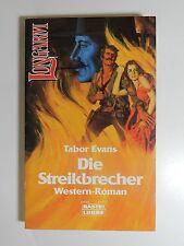 Tabor Evans Die Streikbrecher Western Roman Longarm Bastei Lübbe Verlag