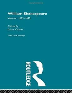 William Shakespeare: The Critical Heritage Volume 1 1623-1692 Book The Cheap New