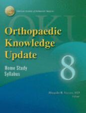 Orthopaedic Knowledge Update: Home Study Syllabus, 8 (ORTHOPEDIC KNOWLEDGE