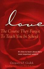 Love--The Course They Forgot To Teach You In School