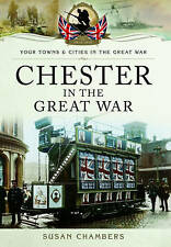 Chester in the Great War (Your Towns and Cities in the Great War)...s chambers