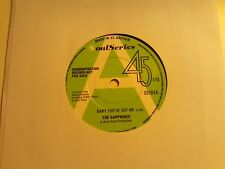 THE SAPPHIRES UK SOUL SERIES DEMO 45 BABY YOU'VE GOT ME N/MINT