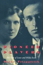 Pioneer Players : The Lives of Louis and Hilda Esson by Peter Fitzpatrick...