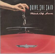 """7"""" Drive, She Said Think Of Love / Drivin`Whell`90`s Music For Nation"""
