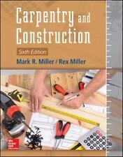 Carpentry and Construction, Sixth Edition, Miller, Rex, Miller, Mark