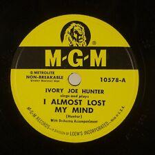 IVORY JOE HUNTER: I Almost Lost My Mind MGM 10578 R&B 78 E+