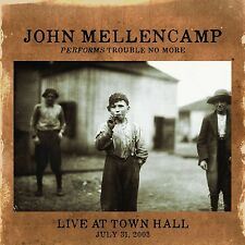 JOHN MELLENCAMP - PERFORMS TROUBLE NO MORE LIVE AT TOWN HALL  CD NEUF