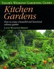 Taylor's Weekend Gardening Guide to Kitchen Gardens: How to Create a Beautiful a
