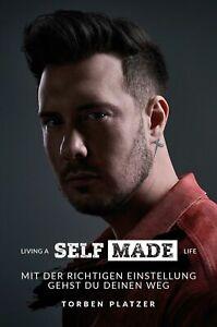 Living a Selfmade Life - Torben Platzer / Deutsch (Buch) 2021