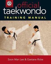 Official Taekwondo Training Manual by Soon Man Lee, Gaetane Ricke