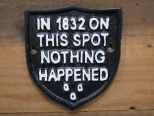 In 1832 on This Spot Nothing Happened Funny Sign Cast Iron Sign Plaque