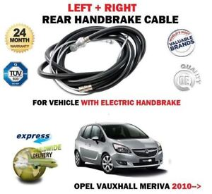 FOR OPEL VAUXHALL MERIVA 2010-> REAR ELECTRIC TYPE LEFT RIGHT HANDBRAKE CABLE