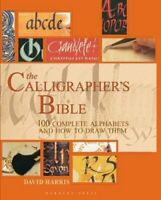 The Calligrapher's Bible 100 Complete Alphabets and How to Draw... 9781912217694