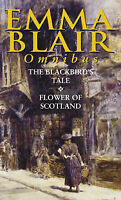 The Blackbird's Tale/Flower of Scotland, Emma Blair, Used; Good Book