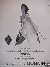 PUBLICITÉ 1958 DOGNIN GAINE EN TULLES OU DENTELLES ÉLASTIQUES - ADVERTISING