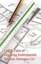 Use and Care of Drawing Instruments with Instructive Exercises (Paperback or Sof
