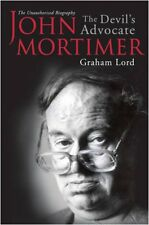 John Mortimer: The Devil's Advocate: The Unauthorised Biography: The Unauthoris