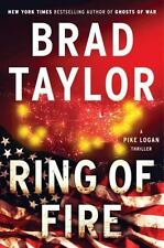 A Pike Logan Thriller: Ring of Fire by Brad Taylor (2017, Hardcover)