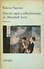 Roberto Vigevani DIARIO, SOGNI E ALLUCINAZIONI DI MANSHOLT LEVY