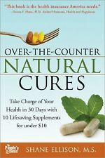 Over the Counter Natural Revolution : Take Charge of Your Health in 30 Days with