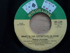 PERSUADERS - WHAT IS THE DEFINITION OF LOVE..U.S WIN OR LOSE USA pressing -  VG