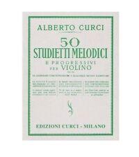 CURCI 50 STUDIETTI MELODICI E PROGRESSIVI PER VIOLINO OP 22