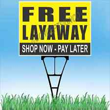 "18""x24"" FREE LAYAWAY Outdoor Yard Sign & Stake Sidewalk Lawn Shop Now Pay Later"