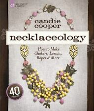 Necklaceology: How to Make Chokers, Lariats, Ropes and More (Lark Jewelry & Bead