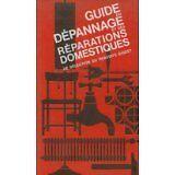 Collectif et - Guide du dépannage et des réparations domestiques - 1974 - relié