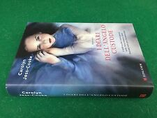Carolyn JESS-COOKE - I DIARI DELL'ANGELO CUSTODE , Longanesi (1° Ed 2011) Libro