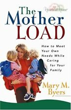The Mother Load: How to Meet Your Own Needs While