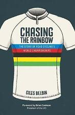 Chasing the Rainbow: The story of road cycling's World Championship Giles Belbin