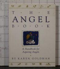 The Angel Book : A Handbook for Aspiring Angels by Karen Goldman 1993 RC 1933