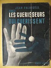 JEAN PALAISEUL CHEZ LES GUERISSEURS QUI GUERISSENT MAGNÉTISEUR RADIESTHÉSIE 1953