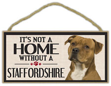 Wood Sign: It's Not A Home Without A STAFFORDSHIRE (STAFFORD SHIRE) | Dogs