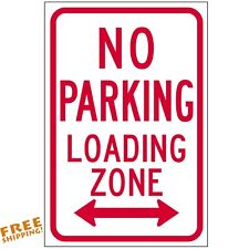 """No Parking-Loading Zone 12""""X18"""" Aluminum Sign Metal Sign"""