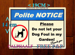 DOG POO Please Do Not Let Your Dog Foul In My Garden Polite Sign Aluminium