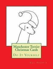 Manchester Terrier Christmas Cards : Do It Yourself by Gail Forsyth (2015,.
