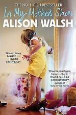 In My Mother's Shoes by Walsh, Alison
