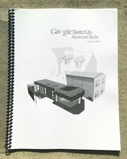 Google SketchUp Advanced Skills Manual Course No. 3HAS07 Spiral Bound