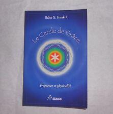 Le Cercle de Grâce, Fréquence et physicalité, Edna G.Frankel, Ariane, Esotérisme