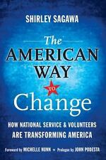 The American Way to Change: How National Service and Volunteers Are Transformi..