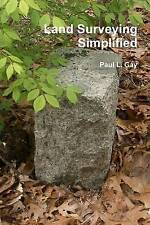 Land Surveying Simplified by Paul L. Gay